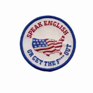 Speak English or get the F out Patch